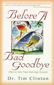Before a Bad Goodbye ebook by Tim Clinton