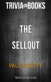 The Sellout by Paul Beatty (Trivia-On-Books) ebook by Trivion Books