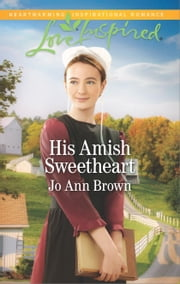 His Amish Sweetheart - A Fresh-Start Family Romance ebook by Jo Ann Brown