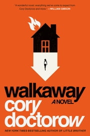 Walkaway - A Novel ebook by Cory Doctorow