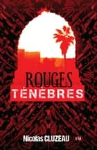 Rouges ténèbres ebook by Nicolas Cluzeau