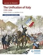 Access to History: The Unification of Italy 1789-1896 Fourth Edition ebook by Robert Pearce,Andrina Stiles