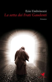 La setta dei Frati Gaudenti ebook by Ezio Umbrinozzi