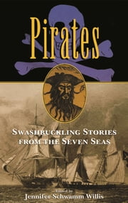 Pirates - Swashbuckling Stories from the Seven Seas ebook by Jennifer Willis