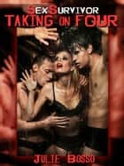 Taking on Four (A Rough Gangbang Erotica Story) ebook by