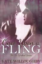 Once Upon a Fling - Be-Wished, #1 ebook by Kate Willoughby
