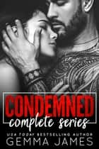 Condemned Complete Series ebook by Gemma James