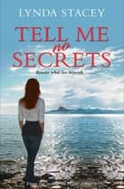 Tell Me No Secrets ebook by Lynda Stacey