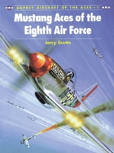 Mustang Aces of the Eighth Air Force ebook by Jerry Scutts