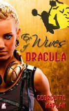 Ex-Wives of Dracula ebook by Georgette Kaplan
