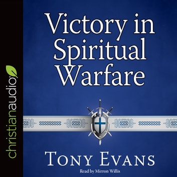 Victory in Spiritual Warfare - Outfitting Yourself for the Battle audiobook by Tony Evans