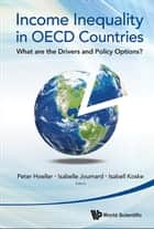 Income Inequality in OECD Countries ebook by Peter Hoeller,Isabelle Joumard,Isabell Koske