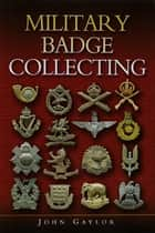 Military Badge Collecting ebook by John Gaylor
