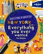 Not For Parents New York City ebook by Lonely Planet