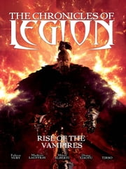 The Chronicles of Legion: The Rise of the Vampires ebook by Fabien Nury,Mario Alberti,Mathieu Lauffray,Tirso,Zhang Xiaoyu