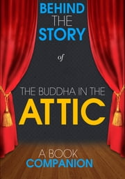 The Buddha in the Attic - Behind the Story (A Book Companion) - For the Fans, By the Fans ebook by Behind the Story