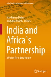 India and Africa's Partnership - A Vision for a New Future ebook by Ajay Kumar Dubey,Aparajita Biswas