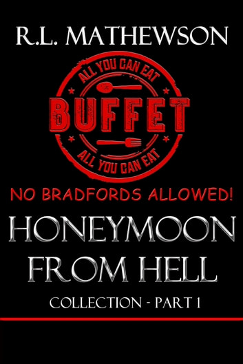 Honeymoon from Hell Box Set I ebook by R.L. Mathewson