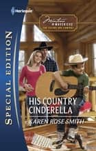 His Country Cinderella ebook by Karen Rose Smith