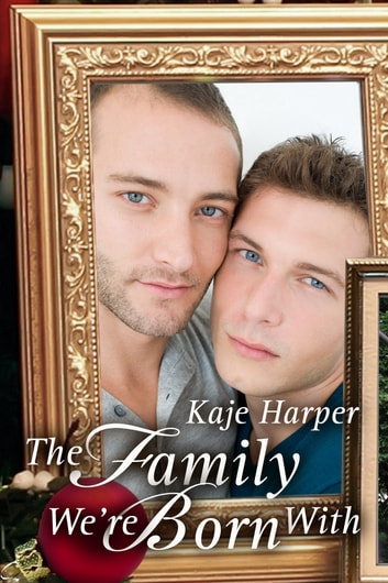 The Family We're Born With ebook by Kaje Harper