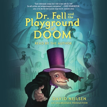 Dr. Fell and the Playground of Doom audiobook by David Neilsen