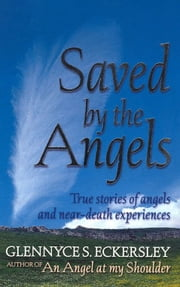 Saved By The Angels ebook by Glennyce S. Eckersley