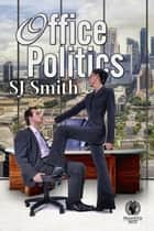 Office Politics ebook by SJ Smith