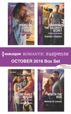 Harlequin Romantic Suspense October 2016 Box Set - Operation Cowboy Daddy\Colton Family Rescue\Guarding the Soldier's Secret\Worth the Risk ebook by Carla Cassidy, Justine Davis, Kathleen Creighton,...