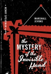 The Mystery of the Invisible Hand - A Henry Spearman Mystery ebook by Marshall Jevons