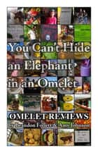 You Can't Hide an Elephant in an Omelet ebook by Brandon Follett, Amy Johnson