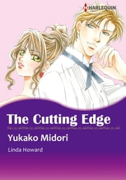 THE CUTTING EDGE (Harlequin Comics) - Harlequin Comics ebook by Linda Howard,Yukako Midori