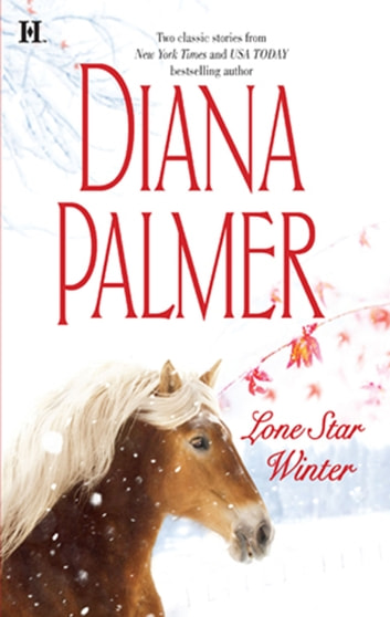 Lone Star Winter: The Winter Soldier (Soldiers of Fortune, Book 2) / Cattleman's Pride (Texan Lovers, Book 6) (Mills & Boon M&B) ebook by Diana Palmer