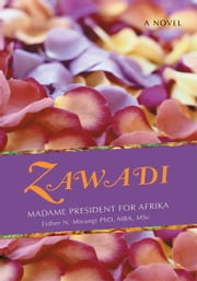 ZAWADI - Madame President for Afrika ebook by Pegotty Luti