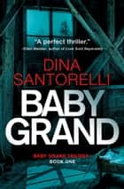 Baby Grand (Baby Grand Trilogy, Book 1) ebook by Dina Santorelli