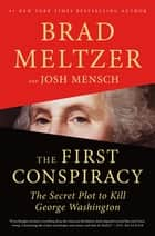 The First Conspiracy - The Secret Plot to Kill George Washington ekitaplar by Brad Meltzer, Josh Mensch