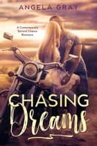Chasing Dreams ebook by Angela Gray
