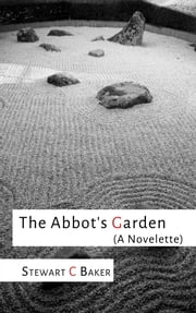 The Abbot's Garden - A Novelette ebook by Stewart C Baker