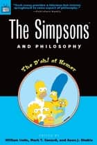 The Simpsons and Philosophy - The D'oh! of Homer ebook by William Irwin, Mark T. Conard, Aeon J. Skoble