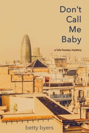 Don't Call Me Baby ebook by Betty Byers