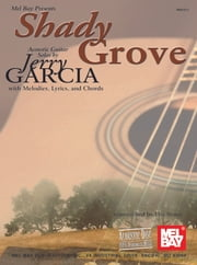 Shady Grove - Acoustic Guitar Solos by Jerry Garcia ebook by Dix Bruce