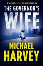 The Governor's Wife ebook by Michael Harvey