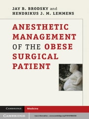Anesthetic Management of the Obese Surgical Patient ebook by Jay B. Brodsky,Hendrikus J. M. Lemmens