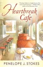 Heartbreak Cafe ebook by Penelope J. Stokes