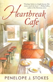 Heartbreak Cafe ebook by Penelope Stokes J.