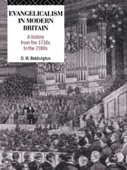 Evangelicalism in Modern Britain - A History from the 1730s to the 1980s ebook by David W. Bebbington