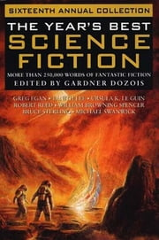 The Year's Best Science Fiction: Sixteenth Annual Collection ebook by Gardner Dozois