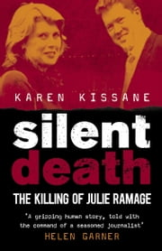 Silent Death - The Killing of Julie Ramage ebook by Karen Kissane