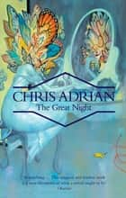 The Great Night ebook by Chris Adrian