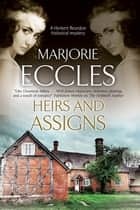 Heirs and Assigns ebook by Marjorie Eccles