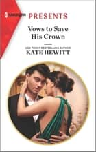 Vows to Save His Crown ebook by Kate Hewitt
